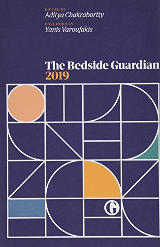 The Bedside Guardian 2019 By Edited by Aditya Chakrabortty
