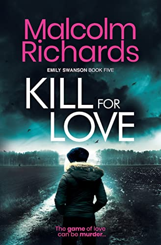 Kill For Love By Malcolm Richards