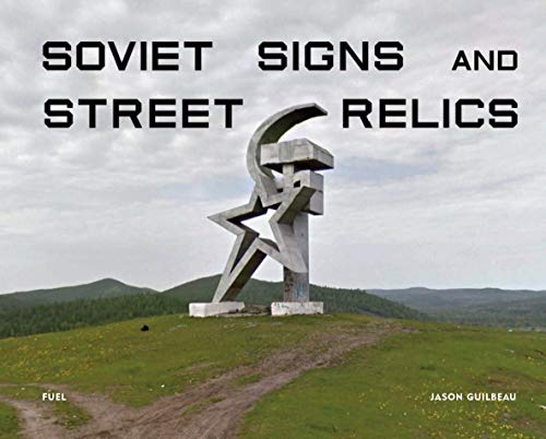 Soviet Signs & Street Relics By Jason Guilbeau