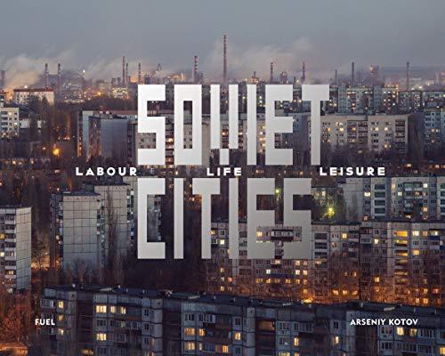 Soviet Cities By Arseniy  Kotov