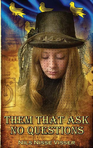 Them that Ask No Questions By Nils Nisse Visser