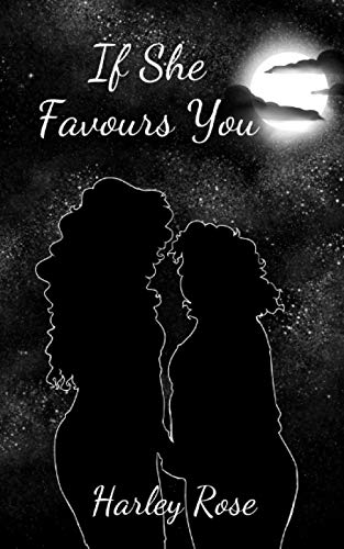 If She Favours You By Harley Rose
