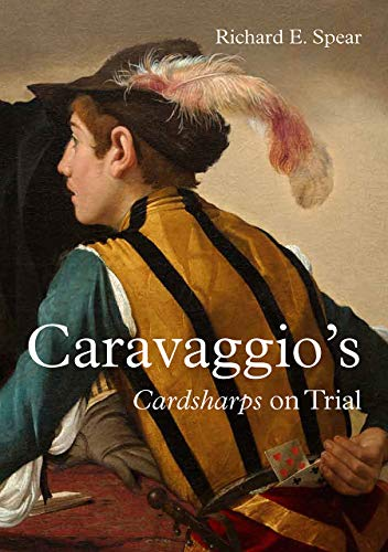 Caravaggio'S Cardsharps on Trial: Thwaytes v. Sotheby'S By Richard Spear