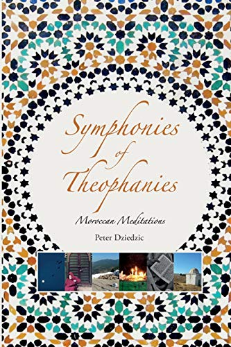 Symphonies of Theophanies By Peter Dziedzic