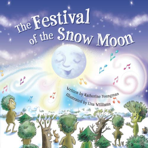 The Festival of the Snow Moon By Katherine Youngman