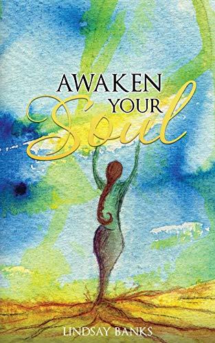 Awaken Your Soul By Lindsay Banks