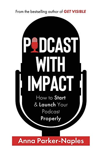 Podcast With Impact By Anna Parker-Naples