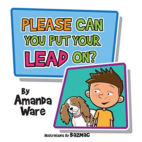 Please Can You Put Your Lead On? By Amanda Ware