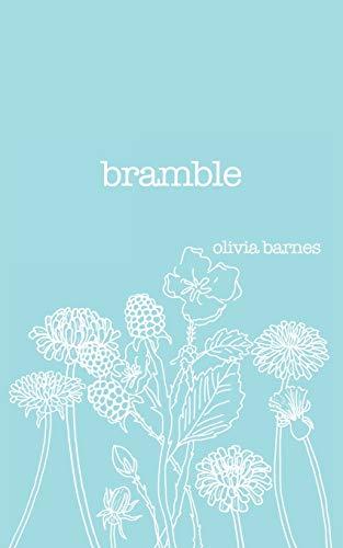 Bramble By Olivia Barnes