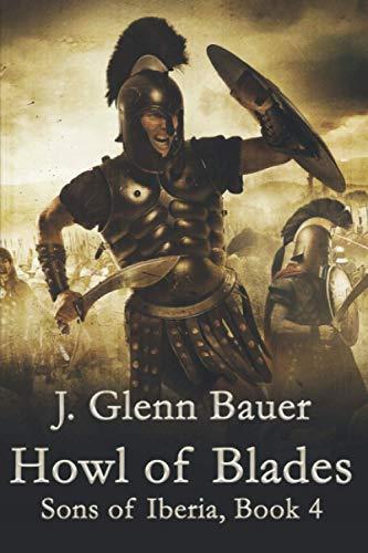 Howl of Blades By J Glenn Bauer