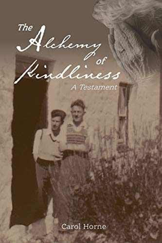 The Alchemy of Kindliness By Carol Horne