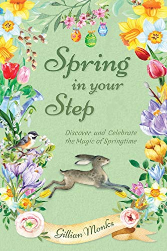 Spring in Your Step By Gillian Monks