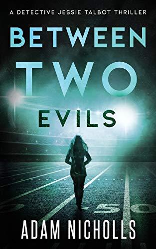 Between Two Evils By Adam Nicholls