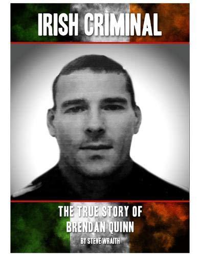 Irish Criminal By Steve Wraith