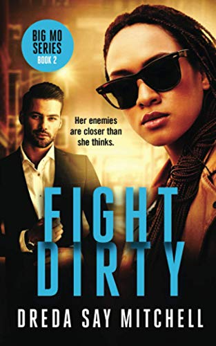 Fight Dirty: A gripping crime thriller filled with shocking twists (Big Mo Series Book 2) By Dreda Say Mitchell