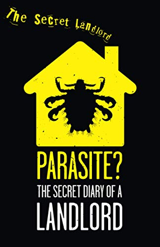 Parasite?: The Secret Diary of a Landlord By The Secret Landlord