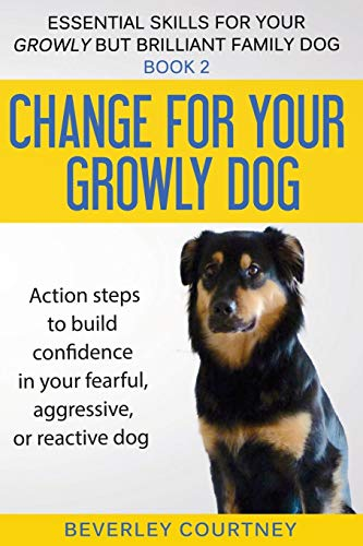 Change for your Growly Dog! By Beverley Courtney