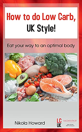How How to do Low Carb, UK Style! By Nikola Howard