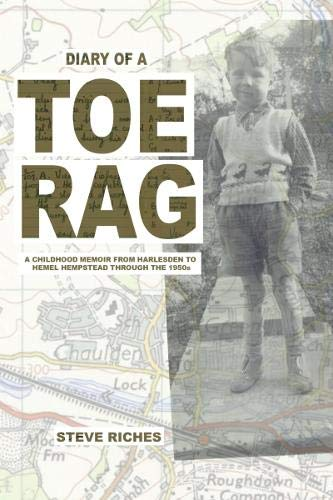 Diary of a Toe Rag By Steve Riches