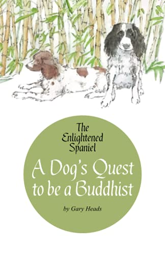 The Enlightened Spaniel By Gary Heads