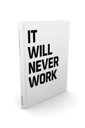 It Will Never Work: 25 Years of Urban Splash 1993 - 2018 By Edited by Miles Falkingham