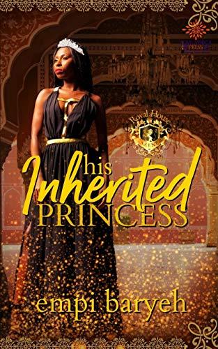 His Inherited Princess By Empi Baryeh