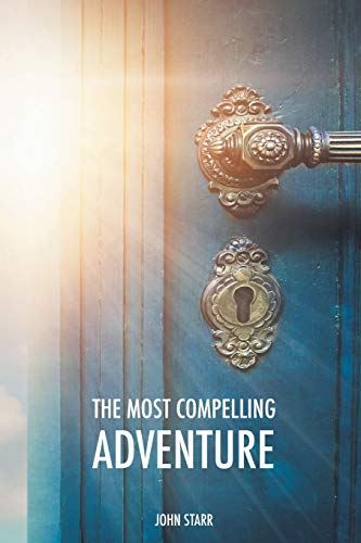 The Most Compelling Adventure By John Starr