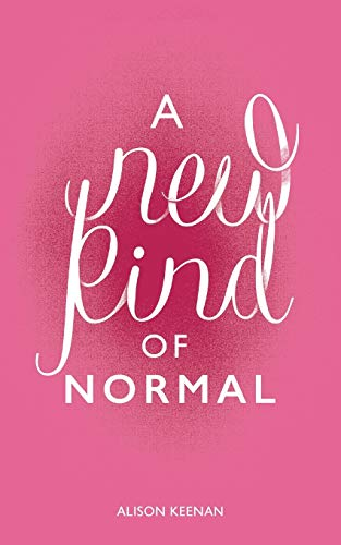 A New Kind of Normal By Alison Keenan