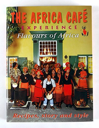 The Africa Cafe Experience: Flavours of Africa By Portia de Smidt