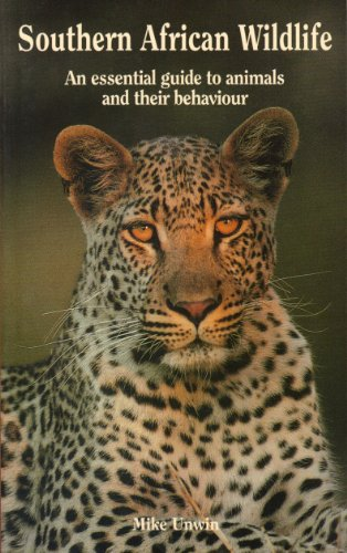 Southern African Wildlife: A Visitor's Guide (Bradt Travel Guides (Wildlife Guides)) By Mike Unwin