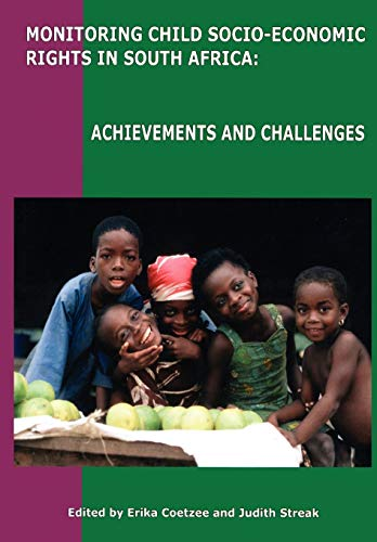 Monitoring Child Socio-economic Rights in South Africa By Erika Coetzee