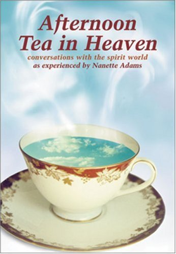 Afternoon Tea in Heaven By Nanette Adams