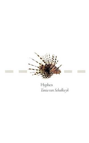 Hyphen By Tania van Schalkwyk