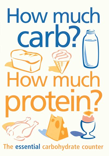 How Much Carb? How Much Protein? By Catherine Proctor