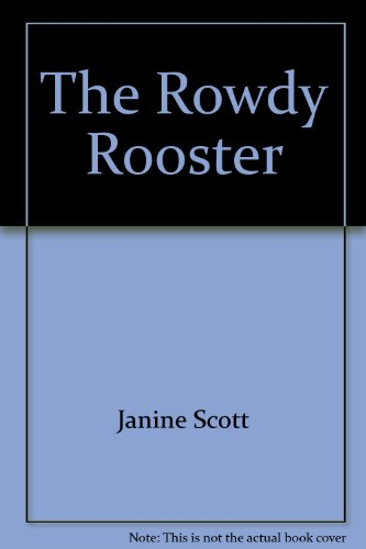 The Rowdy Rooster By Janine Scott