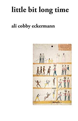 Little Bit Long Time By Ali Cobby Eckermann