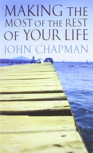 Making the Most of the Rest of Your Life by Chapman, John Book The Cheap Fast