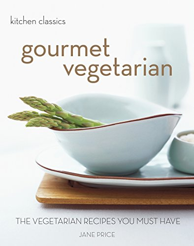Gourmet Vegetarian: The Vegetarian Recipes You Must Have by Jane Price