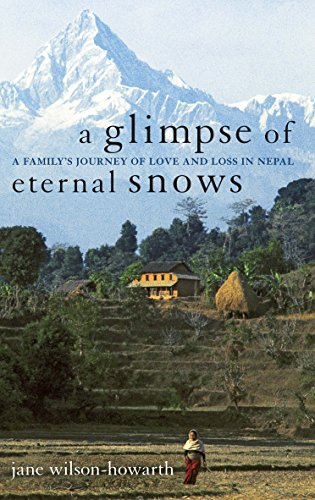 A Glimpse of Eternal Snows By Jane Wilson-Howarth