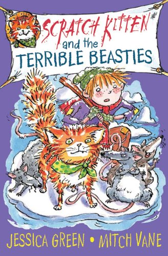 Scratch Kitten and the Terrible Beasties By Jessica Green