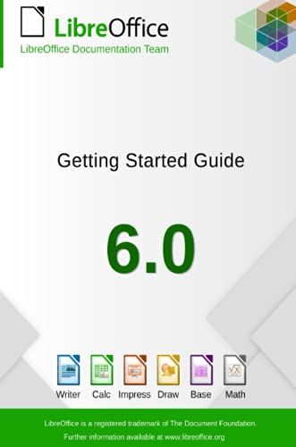 Getting Started with LibreOffice 6.0 By Libreoffice Documentation Team