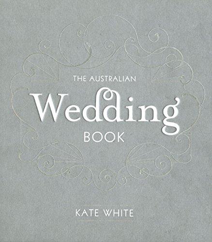 The Australian Wedding Book By Kate White