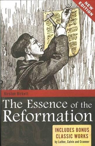 The Essence of the Reformation By Kirsten Birkett
