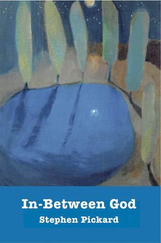 In-Between God By Stephen Pickard