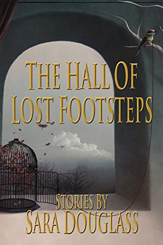 The Hall of Lost Footsteps By Sarah Douglass