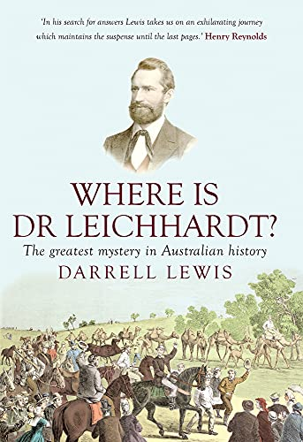 Where is Dr Leichhardt? By Darrell Lewis