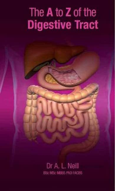 The A to Z of the Digestive Tract By Amanda Neill