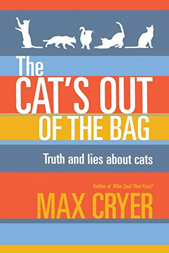 The Cat's Out of the Bag By Max Cryer