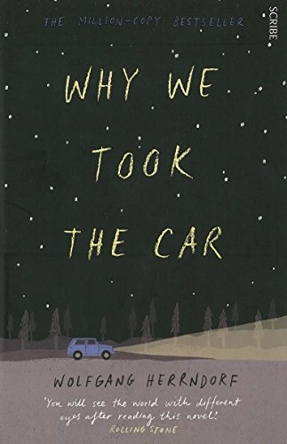Why We Took the Car von Wolfgang Herrndorf