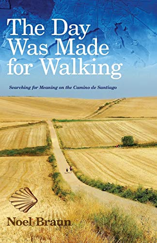 The Day Was Made for Walking By Noel Braun